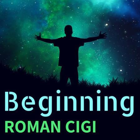 ROMAN CIGI - Beginning (2018)
