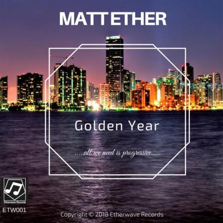 Matt Ether - Golden Year (2018)