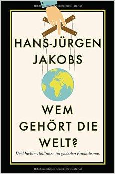 Buch Cover für Wem gehört die Welt?: Die Machtverhältnisse im globalen Kapitalismus