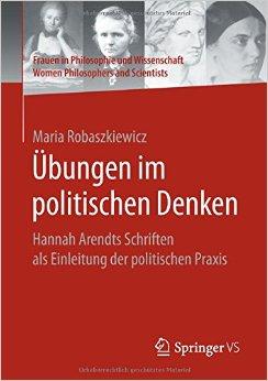 Buch Cover für Übungen im politischen Denken: Hannah Arendts Schriften als Einleitung der politischen Praxis Frauen in Philosophie und Wissenschaft. Women Philosophers and Scientists