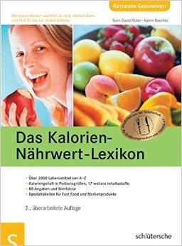 Buch Cover für Das Kalorien-Nährwert-Lexikon: Über 3000 Lebensmittel von A-Z. Kaloriengehalt in Portionsgrößen, 17 weitere Inhaltsstoffe. BE-Angaben und Slimfaktor. Spezialtabellen für Fast Food und Markenprodukte
