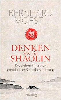 Buch Cover für Denken wie ein Shaolin: Die sieben Prinzipien emotionaler Selbstbestimmung
