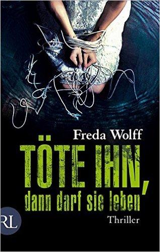 Buch Cover für Töte ihn, dann darf sie leben: Thriller