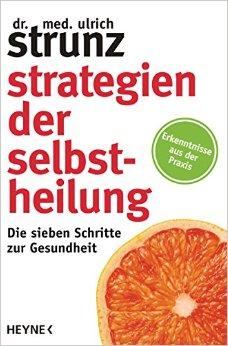 Buch Cover für Strategien der Selbstheilung: Die sieben Schritte zur Gesundheit - Erkenntnisse aus der Praxis