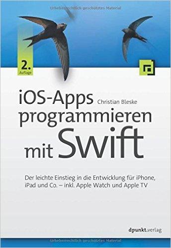 Buch Cover für iOS-Apps programmieren mit Swift: Der leichte Einstieg in die Entwicklung für iPhone, iPad und Co. - inkl. Apple Watch und Apple TV