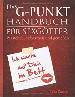 Buch Cover für Das G-Punkt Handbuch für Sexgötter: Verstehen, erforschen und genießen