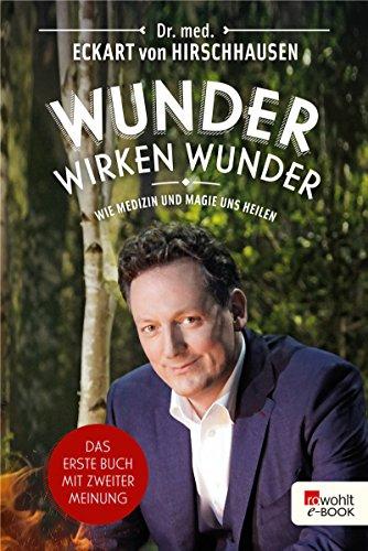 Buch Cover für Wunder wirken Wunder: Wie Medizin und Magie uns heilen