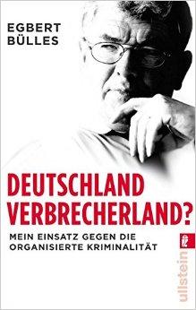 Buch Cover für Deutschland, Verbrecherland?: Mein Einsatz gegen die organisierte Kriminalität