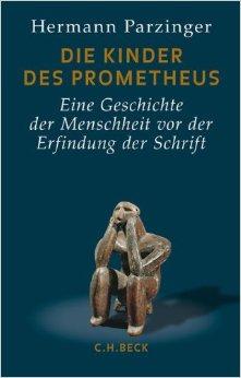 Buch Cover für Die Kinder des Prometheus: Eine Geschichte der Menschheit vor der Erfindung der Schrift