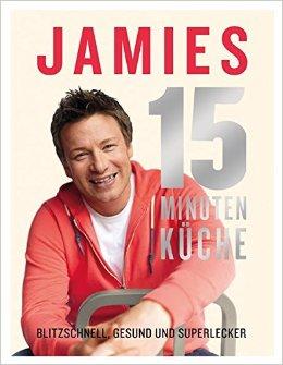 Buch Cover für Jamies 15-Minuten-Küche: Blitzschnell, gesund und superlecker