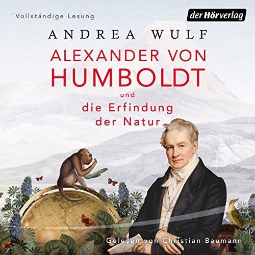 Hörbuch Cover für Alexander von Humboldt und die Erfindung der Natur (Ungekürzt) - Andrea Wulf