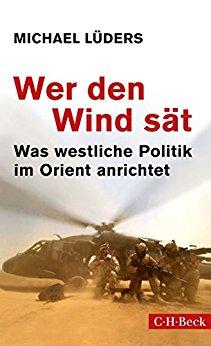 eBook Cover für  Michael L ders Wer den Wind s t Was westliche Politik im Orient anrichtet Beck Paperback