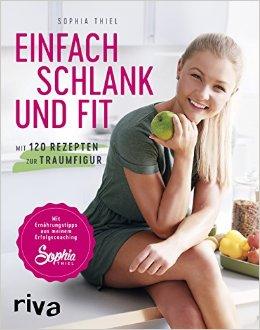 eBook Cover für  Sophia Thiel Einfach schlank und fit Mit 120 Rezepten zur Traumfigur Mit Ern hrungstipps aus meinem Erfolgscoaching