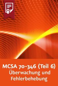 Video2Brain - MCSA: Office 365 – 70-346 (Teil 6) – Überwachung und Fehlerbehebung