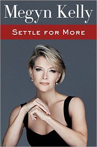 Book Cover - Settle for More:  Megyn Kelly