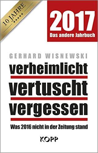 Buch Cover für verheimlicht - vertuscht - vergessen 2017: Was 2016 nicht in der Zeitung stand