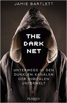 Buch Cover für The Dark Net: Unterwegs in den dunklen Kanälen der digitalen Unterwelt