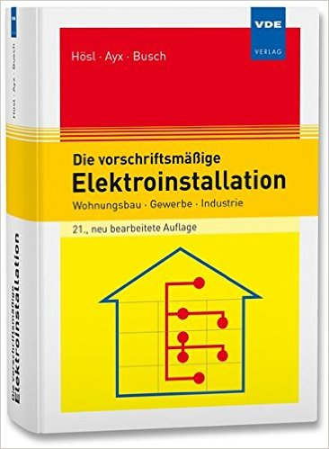 Buch Cover für Die vorschriftsmäßige Elektroinstallation: Wohnungsbau · Gewerbe · Industrie