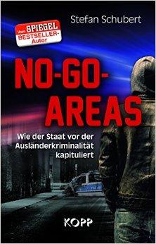 Buch Cover für No-Go-Areas: Wie der Staat vor der Ausländerkriminalität kapituliert