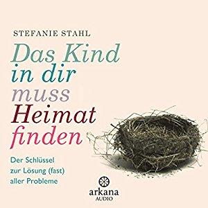 Hörbuch Cover für Das Kind in dir muss Heimat finden: Der Schlüssel zur Lösung fast aller Probleme