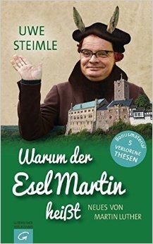 Buch Cover für Warum der Esel Martin heiß t: Neues von Martin Luther