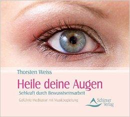Hörbuch Cover für Heile deine Augen - Sehkraft durch Bewusstseinsarbeit - Geführte Meditationen mit Musikbegleitung