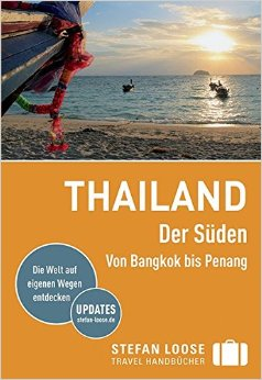 Buch Cover für Stefan Loose Reiseführer Thailand Der Süden, Von Bangkok nach Penang: mit Reiseatlas
