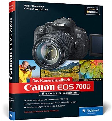 Buch Cover für Canon EOS 700D. Das Kamerahandbuch: Ihre Kamera im Praxiseinsatz Galileo Design