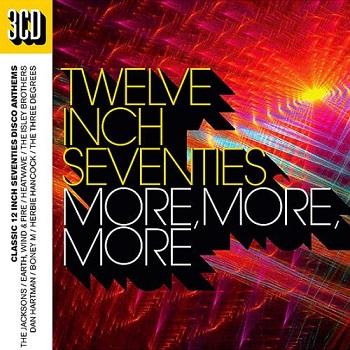Twelve Inch Seventies (More More More) (3CD) (2017)