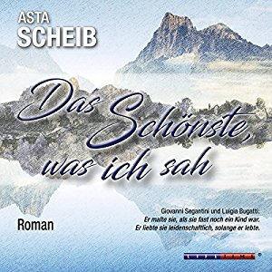 Hörbuch Cover Das Schönste, was ich sah by Asta Scheib