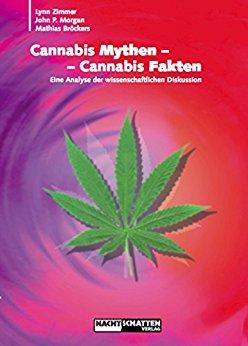Buch Cover für Cannabis Mythen - Cannabis Fakten: Eine Analyse der wissenschaftlichen Diskussion by Mathias Bröckers , Lynn Zimmer und John P. Morgan