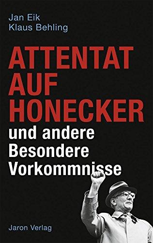 Buch Cover für Attentat auf Honecker und andere Besondere Vorkommnisse