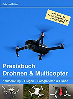 Buch Cover für Praxisbuch Drohnen & Multicopter: Kaufberatung - Fliegen - Fotografieren & Filmen