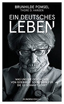 Buch Cover für Ein deutsches Leben: Was uns die Geschichte von Goebbels Sekretärin für die Gegenwart lehrt