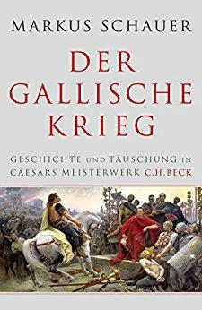 Buch Cover für Der Gallische Krieg: Geschichte und Täuschung in Caesars Meisterwerk