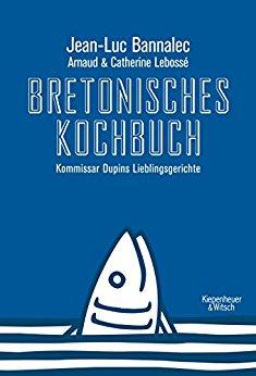 Buch Cover für Bretonisches Kochbuch: Kommissar Dupins Lieblingsgerichte (Kommissar Dupin ermittelt)