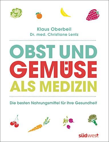 Buch Cover für Obst und Gemüse als Medizinn: Die besten Nahrungsmittel für Ihre Gesundheit