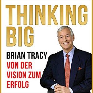 Hörbuch Cover Thinking Big: Von der Vision zum Erfolg by Brian Tracy