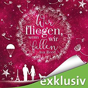 Hörbuch Cover Wir fliegen, wenn wir fallen by Ava Reed
