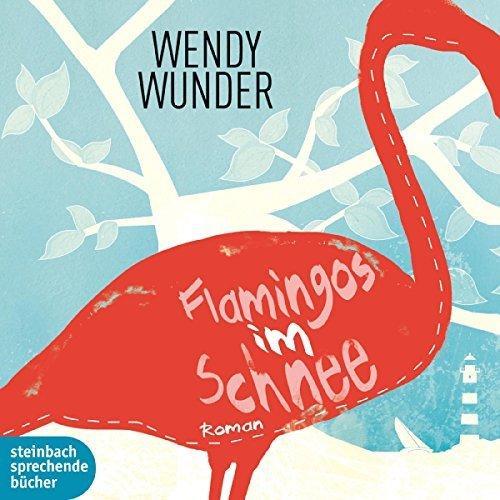 Wendy Wunder Flamingos im Schnee ungekuerzt