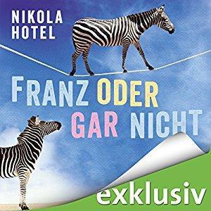 Nikola Hotel Franz oder gar nicht ungekuerzt