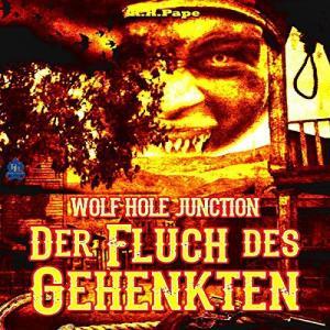 Ralph Pape Wolf Hole Junction Der Fluch des Gehenkten ungekuerzt