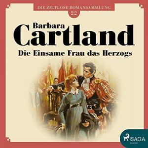 Barbara Cartland Die zeitlose Romansammlung Band 22 Die einsame Frau das Herzogs ungekuerzt