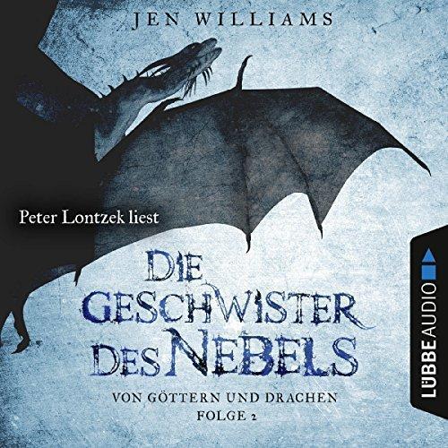 Jen Williams Von Goettern und Drachen Band 02 Die Geschwister des Nebels ungekuerzt