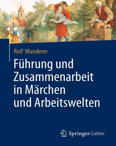Fuehrung.und.Zusammenarbeit.in.Maerchen.und.Arbeitswelten
