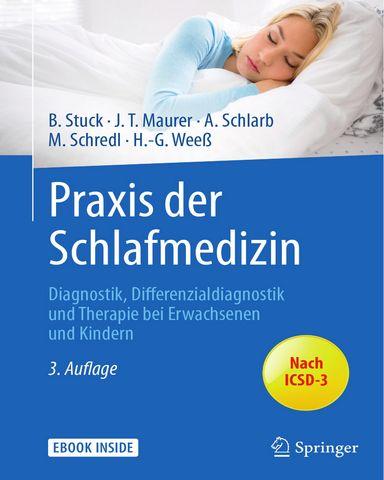 Praxis.der.Schlafmedizin.Diagnostik.Differenzialdiagnostik.und.Therapie.bei.Erwachsenen.und.Kindern